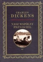 Okładka książki Nasz Wspólny Przyjaciel tom 1 Charles Dickens