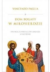 Okładka książki Dom bogaty w miłosierdzie Vincenzo Paglia
