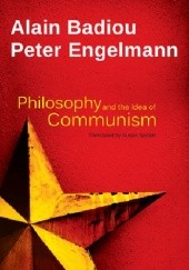 Okładka książki Philosophy and the Idea of Communism Alain Badiou, Peter Engelmann