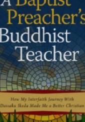 Okładka książki A Babtist Preacher's Buddhist Teacher