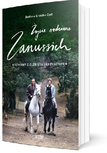 Okładka książki Życie rodzinne Zanussich.Rozmowy z Elżbietą i Krzysztofem. Barbara Gruszka-Zych,Elżbieta Zanussi,Krzysztof Zanussi
