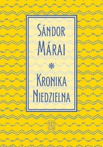 Okładka książki Kronika Niedzielna Sándor Márai