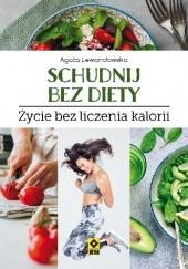 Okładka książki Schudnij bez diety. Życie bez liczenia kalorii Agata Lewandowska