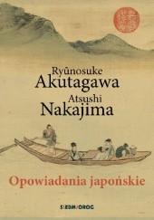 Okładka książki Opowiadania japońskie Ryūnosuke Akutagawa,Atsushi Nakajima