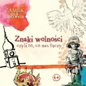 Okładka książki Znaki wolności, czyli to, co nas łączy Dominika Jackowiak,Magdalena Tworzowska