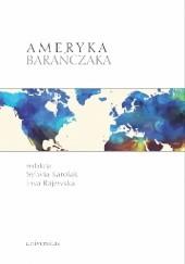Okładka książki Ameryka Barańczaka Ewa Rajewska,Sylwia Karolak