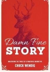 Okładka książki Damn Fine Story: Mastering the Tools of a Powerful Narrative Chuck Wendig
