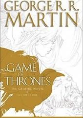 Okładka książki A Game of Thrones: The Graphic Novel: Volume Four Daniel Abraham,George R.R. Martin