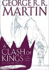 Okładka książki A Clash of Kings: The Graphic Novel: Volume One Daniel Abraham,George R.R. Martin