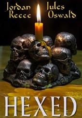 Okładka książki Hexed Jordan Reece,Jules Oswald