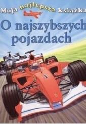 Okładka książki Moja najlepsza książka o najszybszych pojazdach