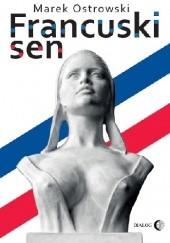 Okładka książki Francuski sen Marek Ostrowski