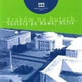 Okładka książki Kraków na butach: Spacery po Nowej Hucie Maciej Miezian