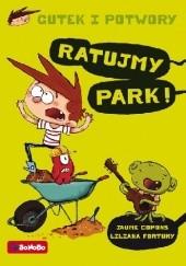 Okładka książki Gutek i potwory: Ratujmy park! Jaume Copons
