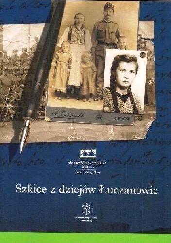 Okładka książki Szkice z dziejów Łuczanowic Maria Lempart,praca zbiorowa