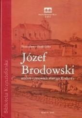 Okładka książki Józef Brodowski. Malarz i rysownik starego Krakowa