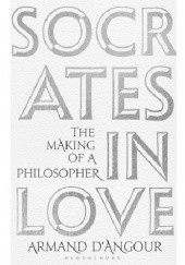 Okładka książki Socrates in love Armand d'Angour