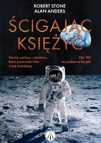 Okładka książki Ścigając Księżyc Alan Anders,Robert L. Stone