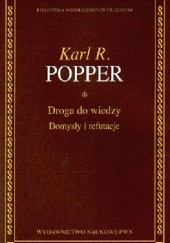 Okładka książki Droga do wiedzy. Domysły i refutacje Karl Popper