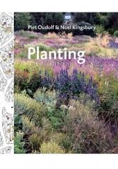 Okładka książki Planting. A New Perspective Noel Kingsbury,Piet Oudolf
