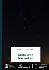 Okładka książki Granatowe traczostwo Andrzej Trzebiński
