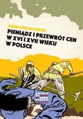 Okładka książki Pieniądz i przewrót cen w XVI i XVII wieku w Polsce Adam Szelągowski
