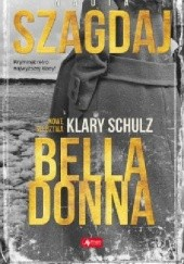 Okładka książki Nowe śledztwa Klary Schulz. Bella Donna Nadia Szagdaj