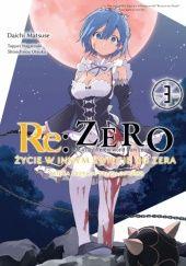 Okładka książki Re: Zero - Życie w innym świecie od zera. Księga Trzecia: Truth of Zero #3