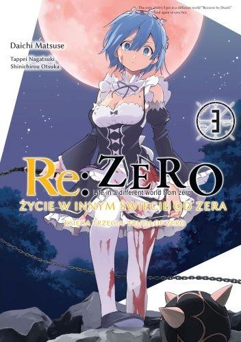 Okładka książki Re: Zero - Życie w innym świecie od zera. Księga Trzecia: Truth of Zero #3 Daichi Matsuse,Tappei Nagatsuki