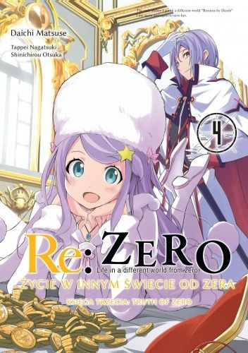 Okładka książki Re: Zero - Życie w innym świecie od zera. Księga Trzecia: Truth of Zero #4 Daichi Matsuse,Tappei Nagatsuki