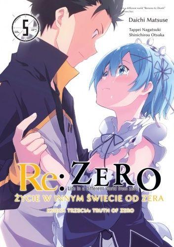 Okładka książki Re: Zero - Życie w innym świecie od zera. Księga Trzecia: Truth of Zero #5 Daichi Matsuse,Tappei Nagatsuki