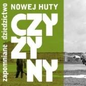 Okładka książki Czyżyny. Zapomniane dziedzictwo Nowej Huty Maciej Miezian