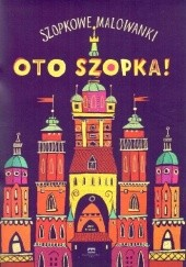 Okładka książki Oto szopka! Szopkowe malowanki Dobrosław Rodziewicz,Joanna Rusinek,Olga Jasionek