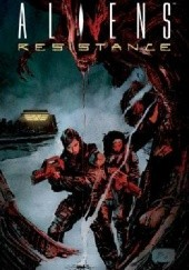 Okładka książki Aliens- Resistance Brian Wood,Robert Carey