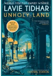 Okładka książki Unholy Land Lavie Tidhar