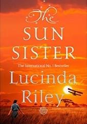Okładka książki The Sun Sister Lucinda Riley
