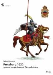 Okładka książki Pressburg 1620: Jesienna kampania księcia Gábora Bethlena Witold Biernacki