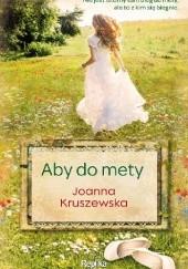 Okładka książki Aby do mety Joanna Kruszewska