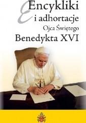 Okładka książki Encykliki i adhortacje Ojca Świętego Benedykta XVI Benedykt XVI