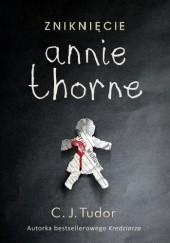 Okładka książki Zniknięcie Annie Thorne C.J. Tudor