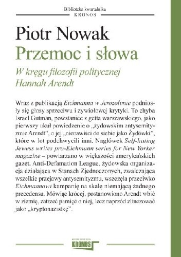 Okładka książki Przemoc i Słowa. W kręgu filozofii politycznej Hannah Arendt Piotr Nowak