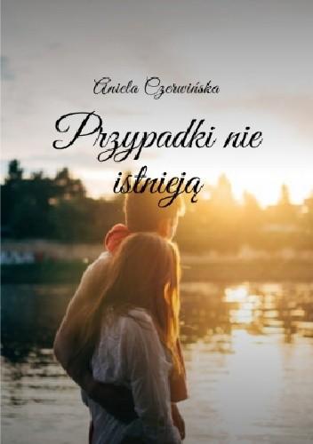 Okładka książki Przypadki nie istnieją Aniela Czerwińska