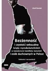 Okładka książki Bezżenność i czystość seksualna księży rzymskokatolickich w świadomości katolików świeckich i osób duchownych w Polsce Józef Baniak