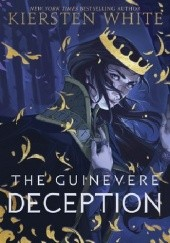 Okładka książki The Guinevere Deception Kiersten White