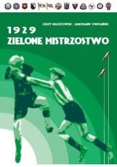 Okładka książki 1929. Zielone mistrzostwo Jarosław Owsiański,Jerzy Miatkowski