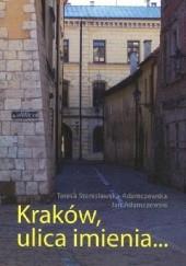 Okładka książki Kraków, ulica imienia... Jan Adamczewski,Teresa Stanisławska-Adamczewska