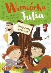 Okładka książki Wiewiórka Julia i magiczny orzeszek Anna Sakowicz