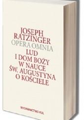 Okładka książki Lud i Dom Boży w nauce św. Augustyna o Kościele Benedykt XVI