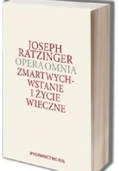 Okładka książki Zmartwychwstanie i życie wieczne. Studia o eschatologii i teologii nadziei Benedykt XVI
