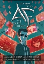 Okładka książki The Arctic Incident: The Graphic Novel Eoin Colfer,Andrew Donkin